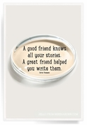 A Good Friend Knows All Your Stories Crystal Oval Paperweight