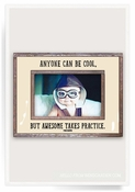 Anyone Can Be Cool, But Awesome Takes Practice Copper & Glass Photo Frame - CLOSEOUT
