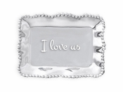 Beatriz Ball GIFTABLES Organic Pearl rect engraved tray- I love us