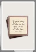 If You Obey All The Rules Copper & Glass Coasters 4 Pc Set