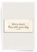 Life Is Short Play With Your Dog. Decoupage Glass 4x9 Tray