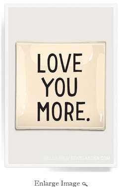 Love You More Decoupage Glass 6x6 Tray