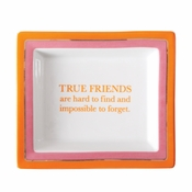 True Friends Are Hard To Find Tray In Gift Box