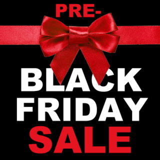 PRE- BLACK FRIDAY SALE