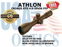ATHLON CRONUS BTR 4.5-29x56 APLR FFP IR MOA ILLUMINATED - BROWN