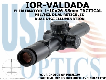 IOR-VALDADA ELIMINATOR 1-10x26 35mm TACTICAL MIL/MIL, DUAL RETICULES, DUAL DIGI ILLUMINATION