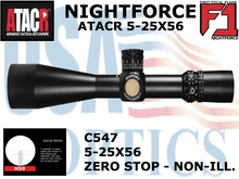 NIGHTFORCE ATACR 5-25X56 F1 H59 WITH ZERO STOP - NON-ILL