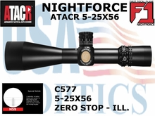 NIGHTFORCE ATACR 5-25x56 F1 H59 WITH ZERO HOLD - ILLUMINATED