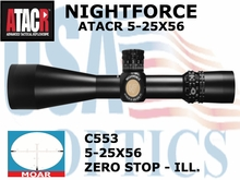 NIGHTFORCE ATACR 5-25X56 MOAR WITH ZERO STOP - ILL.