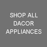 Shop All Dacor Appliances