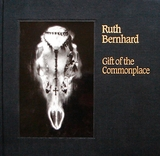 Gift Of The Commonplace by Ruth Bernhard