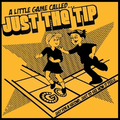 A Little Game Called Just The Tip T-Shirt:
