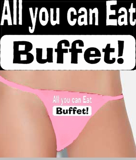 all you can eat buffet thong. Black Bedroom Furniture Sets. Home Design Ideas