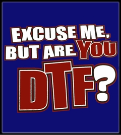 - Are You DTF? T-Shirt