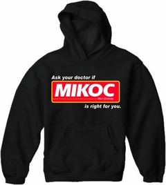 Ask Your Doctor if Mikoc Is Right For You Hoodie