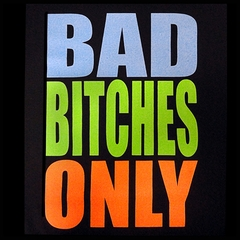 Bad Bitches Only Men's T-Shirt
