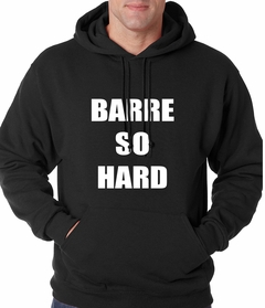 Barre So Hard Adult Hoodie