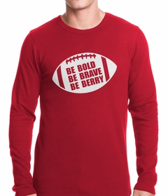 Be Bold, Be Brave, Be Berry Football Thermal Shirt