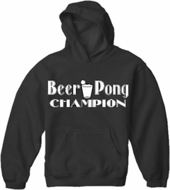 Beer Pong Sweatshirts - Beer Pong Champion Hoodie
