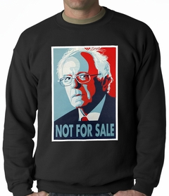 Bernie Sanders - Not For Sale - Election 2016 Adult Crewneck