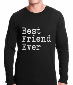 Best Friend Ever Thermal Shirt