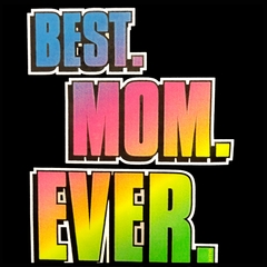 Best. Mom. Ever. Men's T-Shirt