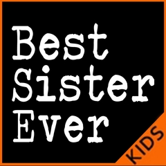 Best Sister Ever Kids T-shirt