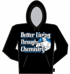 Better Living Through Chemistry Hoodie
