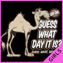 Bewild Guess What Day It Is? Camel Hump Day Girl's T-Shirt