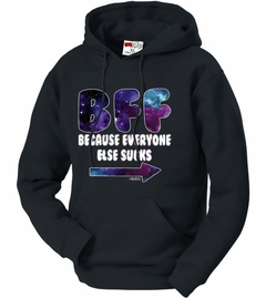 BFF - Galaxy - Everyone Else Sucks (Arrow Right) Adult Hoodie