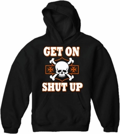 "Biker SweatShirts - ""Get On, Shut Up"" Biker Hoodie"