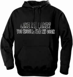 "Biker Sweatshirts - ""Like My Bike? You Should See My Co*k"" Biker Hoodie"