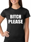 Bitch Please, as worn by Khloe Kardashian Girls T-shirt