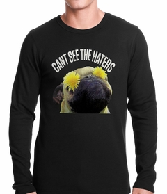 Can't See The Haters Funny Pug Thermal Shirt