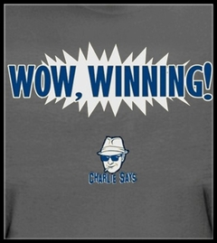 Charlie Says Shirts - Wow, Winning! T-Shirt