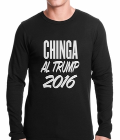 Chinga Al Trump Thermal Shirt