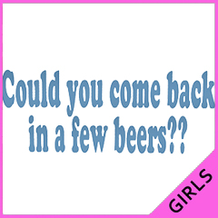 Could You Come Back Girls T-Shirt