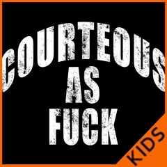 Courteous As Fuck Kids T-shirt