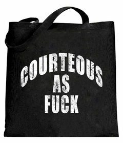 Courteous As Fuck Tote Bag