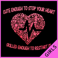 Cute Enough To Stop Your Heart Girl's T-Shirt