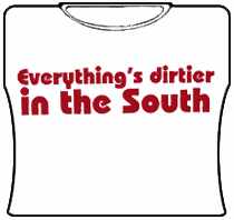 Dirtier In The South GirlsT-Shirt