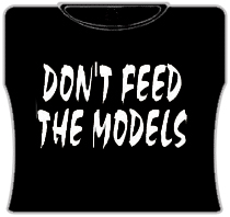 Don't Feed The Models Girls T-Shirt