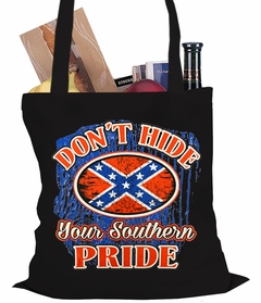Don't Hide Your Southern Pride Tote Bag