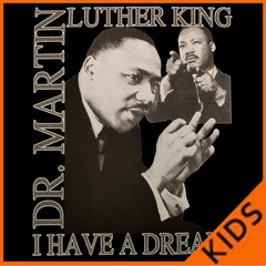 """Dr. Martin Luther King Jr. """"I Have a Dream"""" Kids T-shirt"""