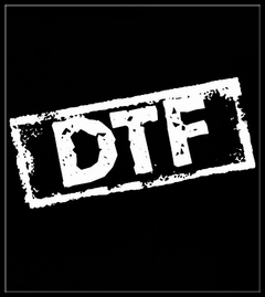DTF Down to Fu*K T-Shirt