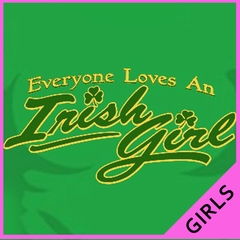 Everyone Love An Irish Girl T-Shirt