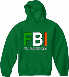 "F B I ""Full Blooded Irish"" Adult Hoodie"