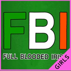 "F B I ""Full Blooded Irish"" Girl's T-Shirt"