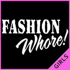 Fashion Whore! Girls T-Shirt