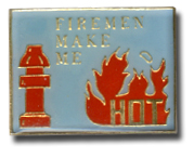 Firemen Make Me Hot Lapel Pin